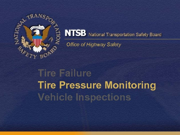 Office of Highway Safety Tire Failure Tire Pressure Monitoring Vehicle Inspections