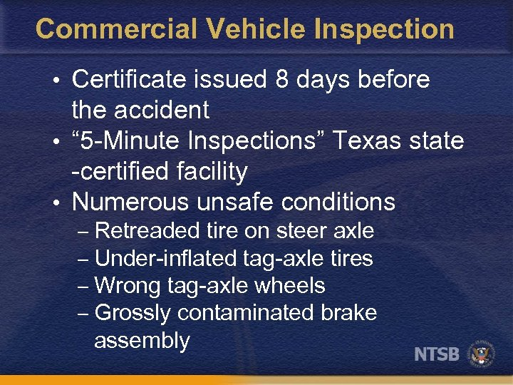 "Commercial Vehicle Inspection • Certificate issued 8 days before the accident • "" 5"