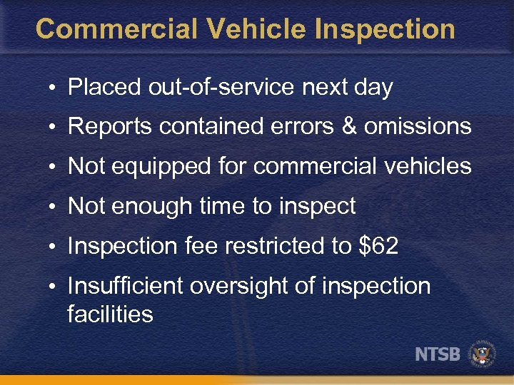 Commercial Vehicle Inspection • Placed out-of-service next day • Reports contained errors & omissions