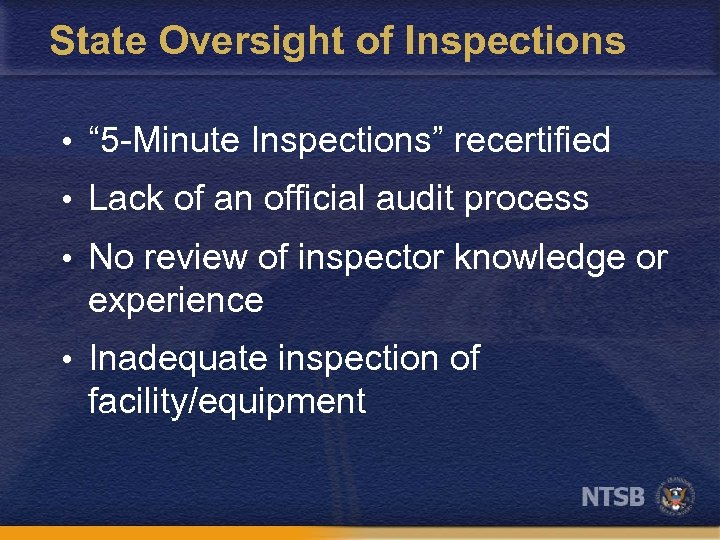 "State Oversight of Inspections • "" 5 -Minute Inspections"" recertified • Lack of an"