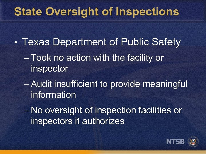 State Oversight of Inspections • Texas Department of Public Safety – Took no action