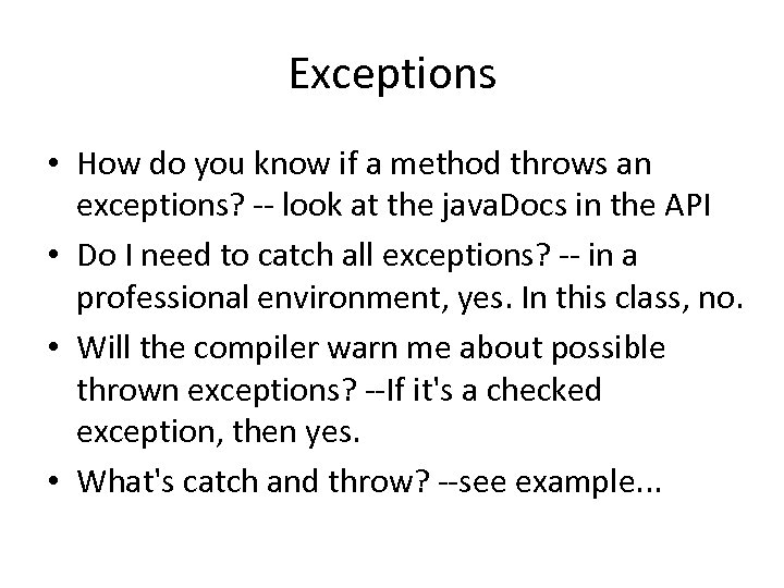 Exceptions • How do you know if a method throws an exceptions? -- look