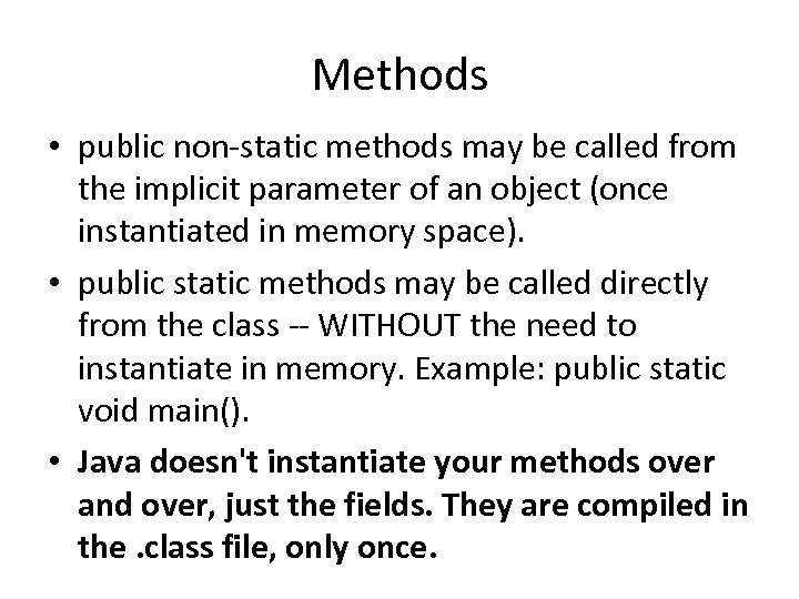 Methods • public non-static methods may be called from the implicit parameter of an
