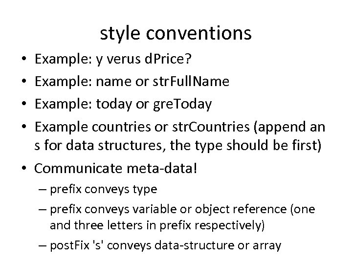 style conventions Example: y verus d. Price? Example: name or str. Full. Name Example: