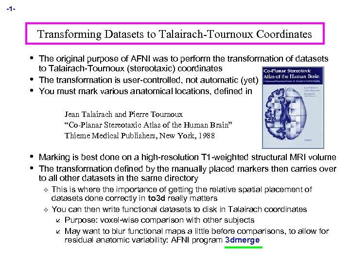 -1 - Transforming Datasets to Talairach-Tournoux Coordinates • • • The original purpose of