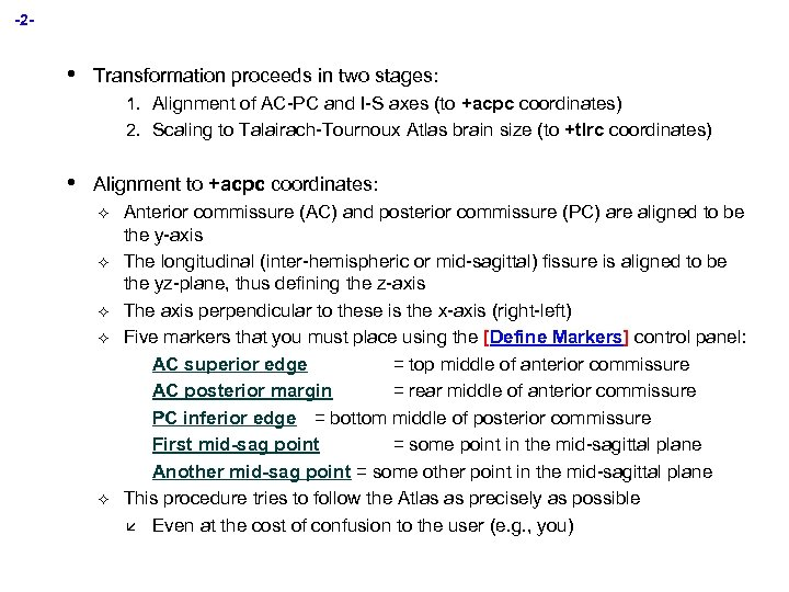 -2 - • Transformation proceeds in two stages: 1. Alignment of AC-PC and I-S