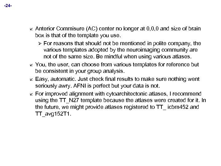 -24 - å å Anterior Commisure (AC) center no longer at 0, 0, 0