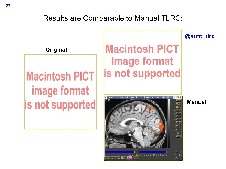 -27 - Results are Comparable to Manual TLRC: @auto_tlrc Original Manual