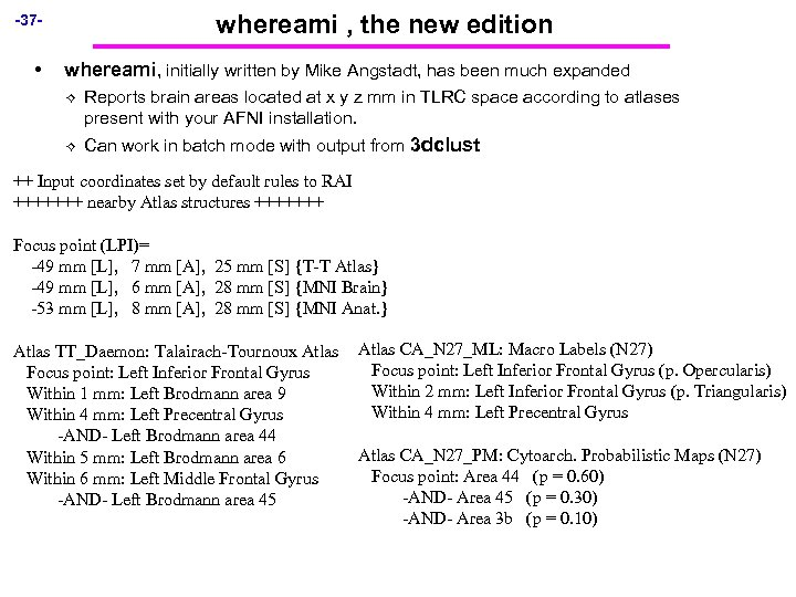 whereami , the new edition -37 - • whereami, initially written by Mike Angstadt,