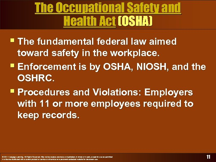 The Occupational Safety and Health Act (OSHA) § The fundamental federal law aimed toward