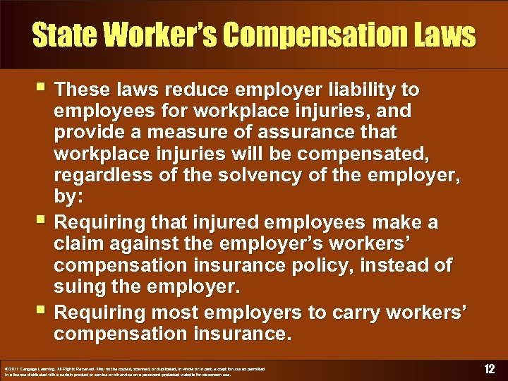 State Worker's Compensation Laws § These laws reduce employer liability to § § employees