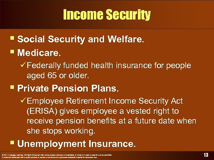Income Security § Social Security and Welfare. § Medicare. üFederally funded health insurance for