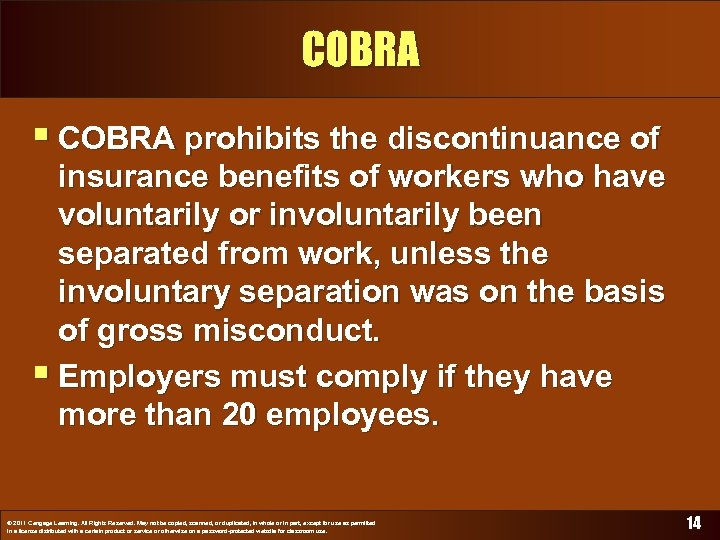 COBRA § COBRA prohibits the discontinuance of insurance benefits of workers who have voluntarily