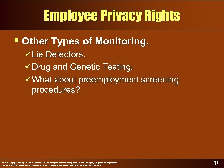 Employee Privacy Rights § Other Types of Monitoring. üLie Detectors. üDrug and Genetic Testing.