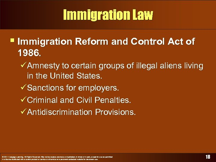 Immigration Law § Immigration Reform and Control Act of 1986. üAmnesty to certain groups
