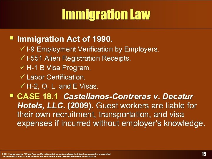Immigration Law § Immigration Act of 1990. ü I-9 Employment Verification by Employers. ü