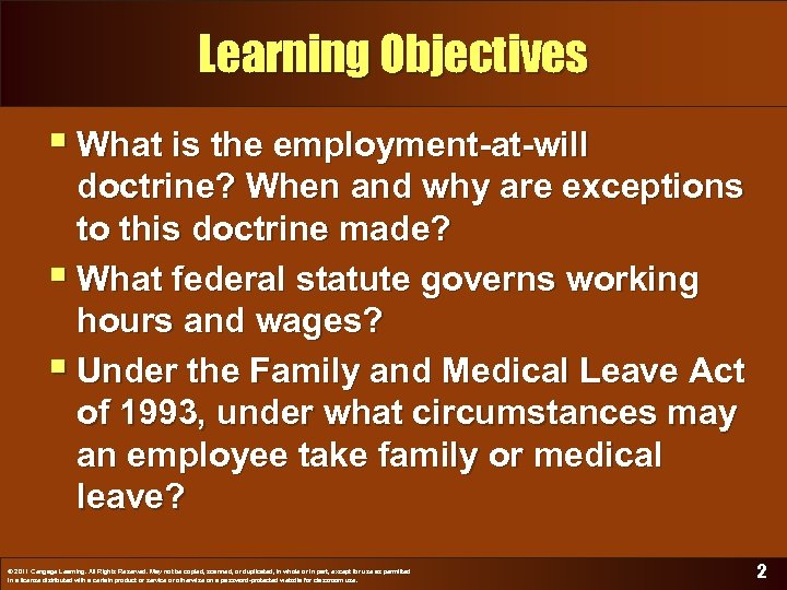 Learning Objectives § What is the employment-at-will doctrine? When and why are exceptions to