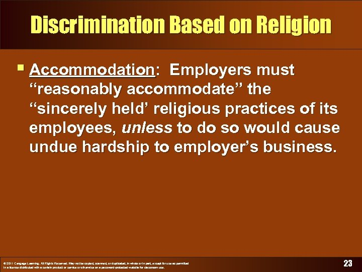 """Discrimination Based on Religion § Accommodation: Employers must """"reasonably accommodate"""" the """"sincerely held' religious"""