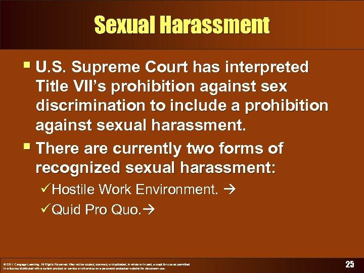 Sexual Harassment § U. S. Supreme Court has interpreted Title VII's prohibition against sex
