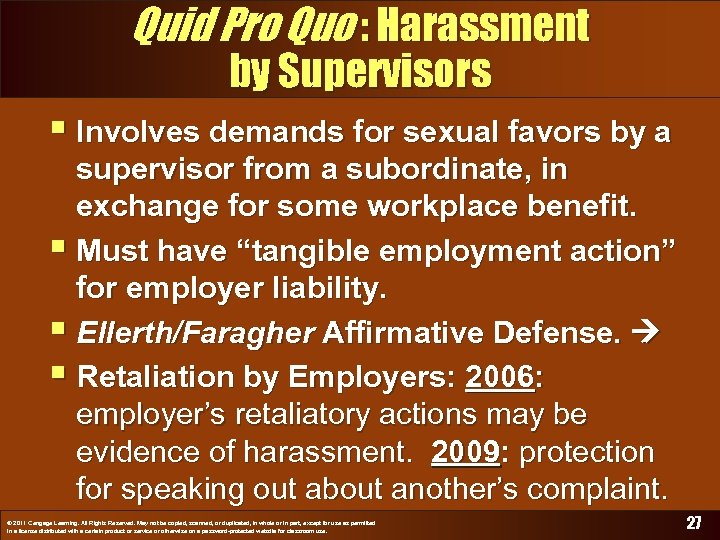 Quid Pro Quo : Harassment by Supervisors § Involves demands for sexual favors by
