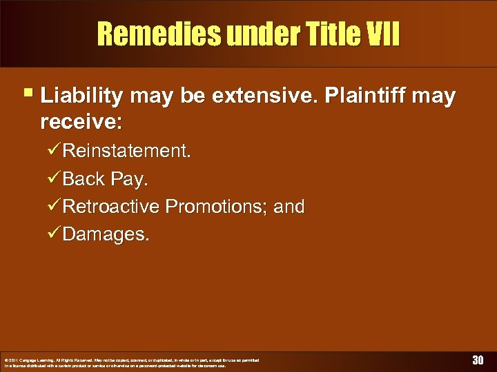 Remedies under Title VII § Liability may be extensive. Plaintiff may receive: üReinstatement. üBack