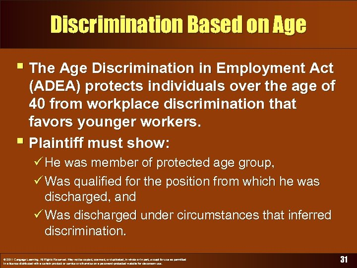 Discrimination Based on Age § The Age Discrimination in Employment Act (ADEA) protects individuals