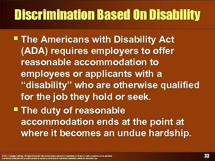 Discrimination Based On Disability § The Americans with Disability Act (ADA) requires employers to