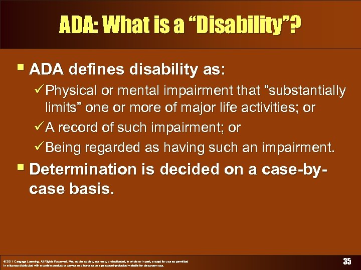 "ADA: What is a ""Disability""? § ADA defines disability as: üPhysical or mental impairment"