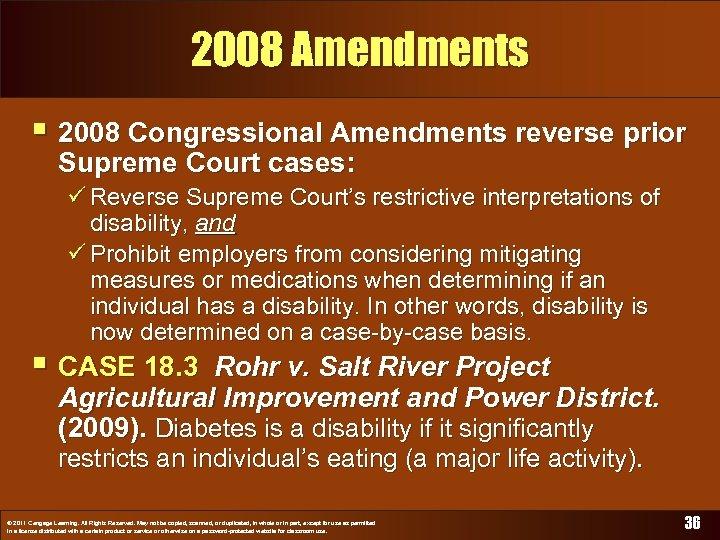 2008 Amendments § 2008 Congressional Amendments reverse prior Supreme Court cases: ü Reverse Supreme