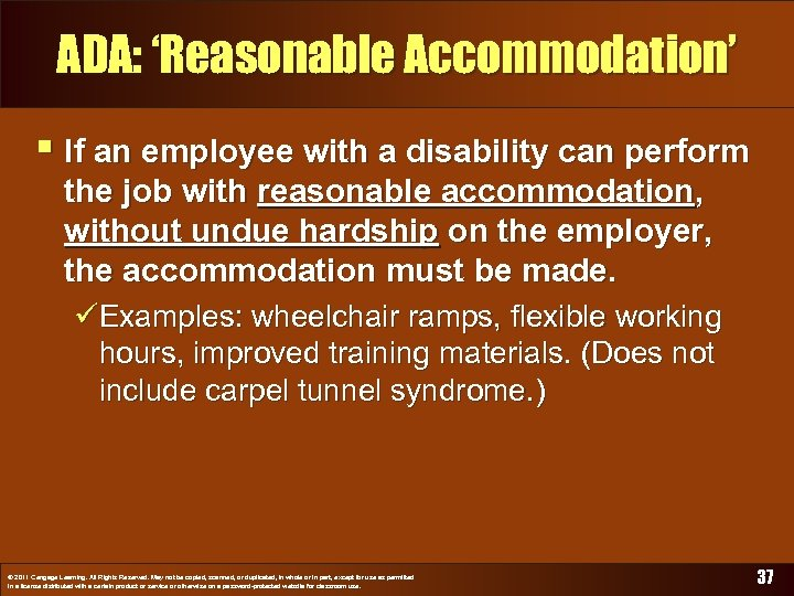 ADA: 'Reasonable Accommodation' § If an employee with a disability can perform the job