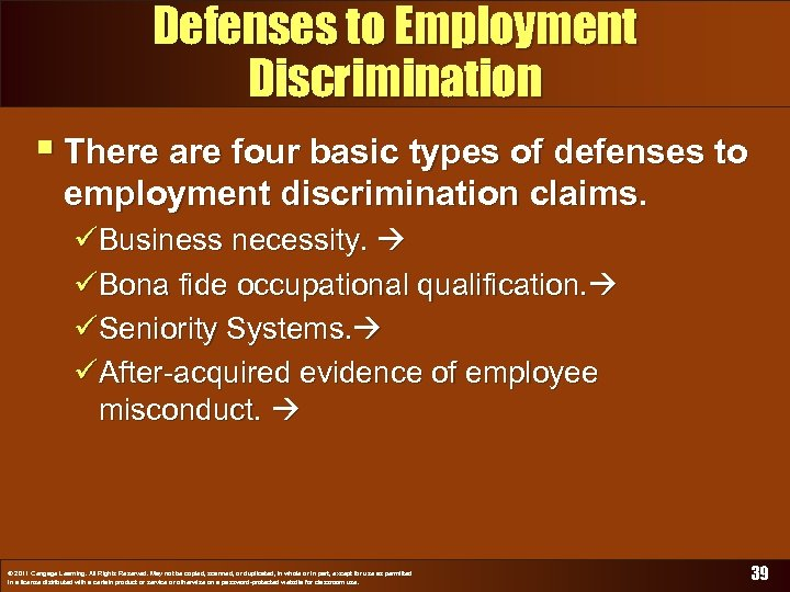 Defenses to Employment Discrimination § There are four basic types of defenses to employment
