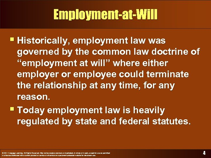 "Employment-at-Will § Historically, employment law was governed by the common law doctrine of ""employment"
