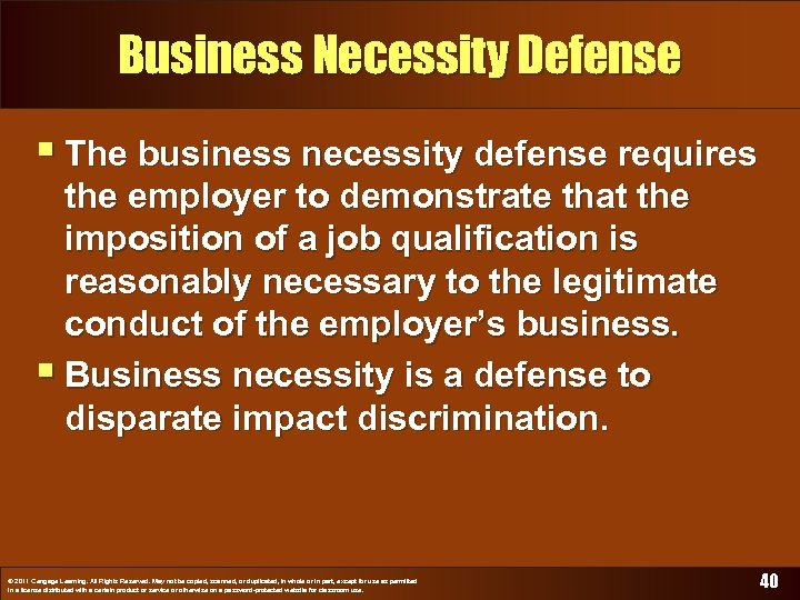 Business Necessity Defense § The business necessity defense requires the employer to demonstrate that