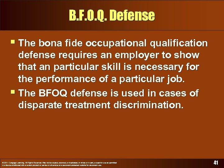 B. F. O. Q. Defense § The bona fide occupational qualification defense requires an