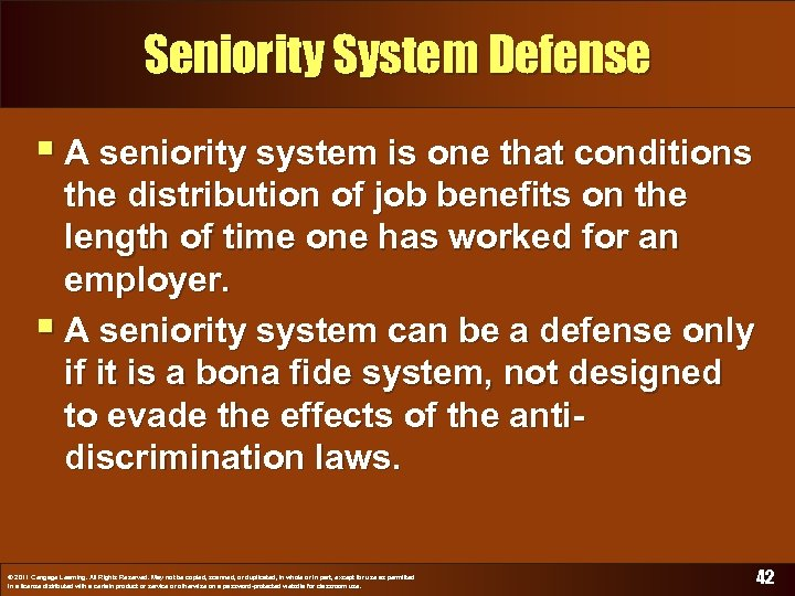 Seniority System Defense § A seniority system is one that conditions the distribution of