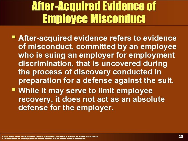 After-Acquired Evidence of Employee Misconduct § After-acquired evidence refers to evidence of misconduct, committed