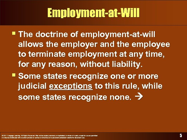 Employment-at-Will § The doctrine of employment-at-will allows the employer and the employee to terminate