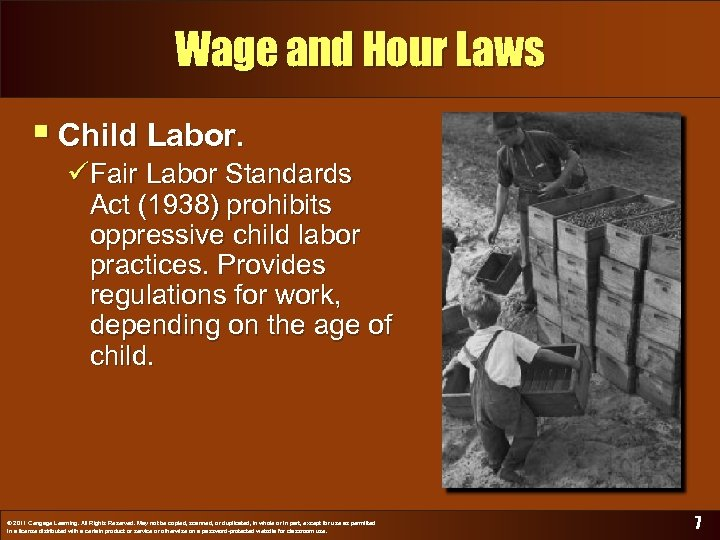 Wage and Hour Laws § Child Labor. üFair Labor Standards Act (1938) prohibits oppressive