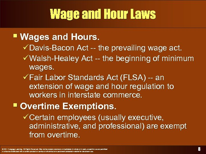 Wage and Hour Laws § Wages and Hours. üDavis-Bacon Act -- the prevailing wage
