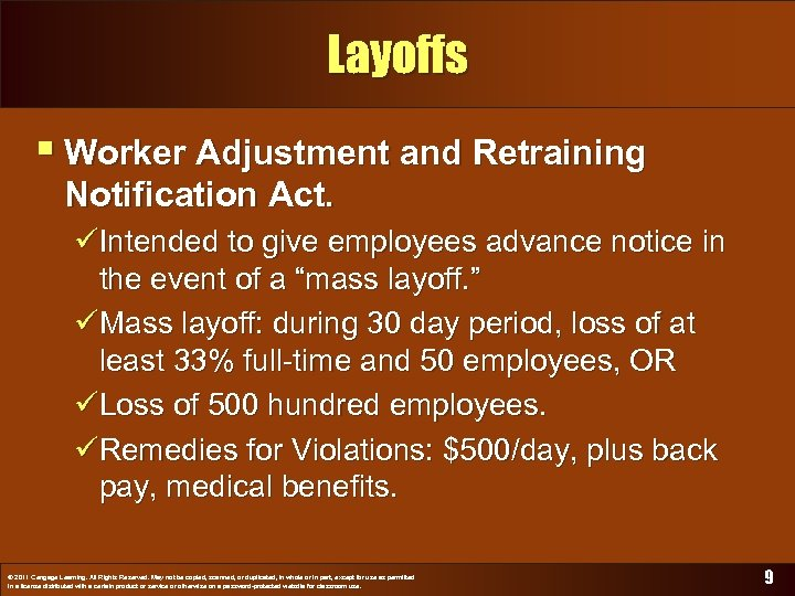 Layoffs § Worker Adjustment and Retraining Notification Act. üIntended to give employees advance notice