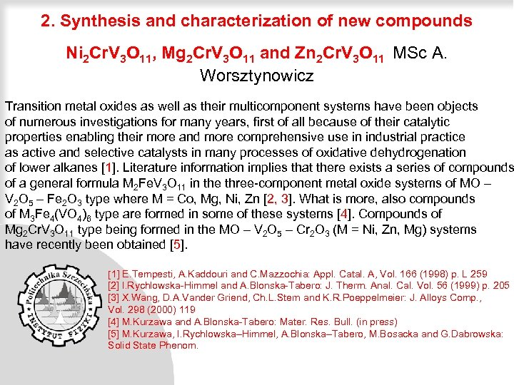 2. Synthesis and characterization of new compounds Ni 2 Cr. V 3 O 11,