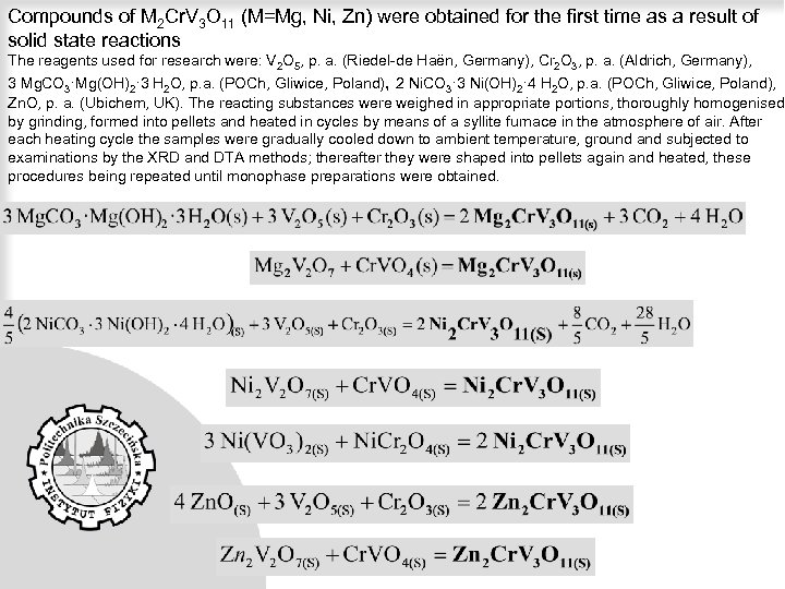 Compounds of M 2 Cr. V 3 O 11 (M=Mg, Ni, Zn) were obtained