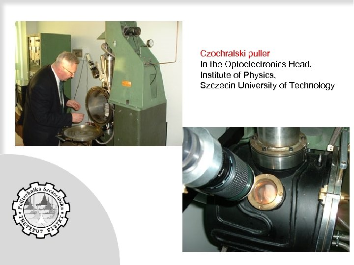 Czochralski puller In the Optoelectronics Head, Institute of Physics, Szczecin University of Technology