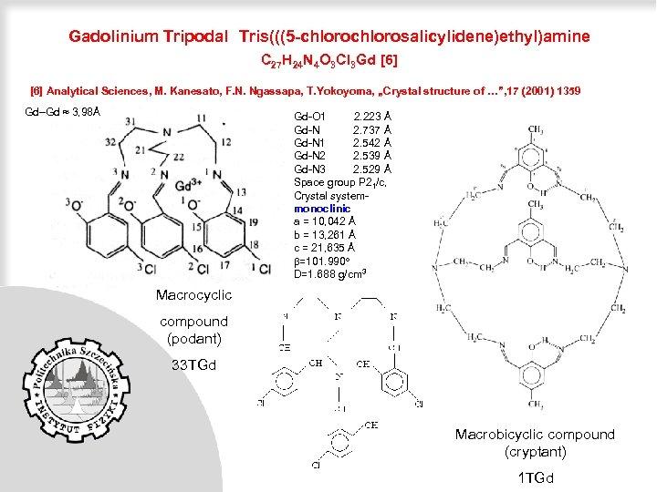 Gadolinium Tripodal Tris(((5 -chlorosalicylidene)ethyl)amine C 27 H 24 N 4 O 3 Cl 3