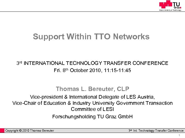 Support Within TTO Networks 3 rd INTERNATIONAL TECHNOLOGY TRANSFER CONFERENCE Fri. 8 th October