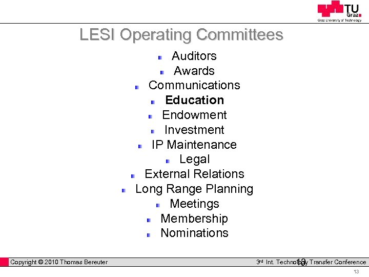 LESI Operating Committees Auditors Awards Communications Education Endowment Investment IP Maintenance Legal External Relations