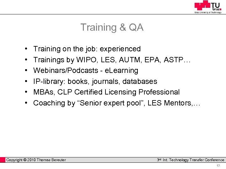 Training & QA • • • Training on the job: experienced Trainings by WIPO,