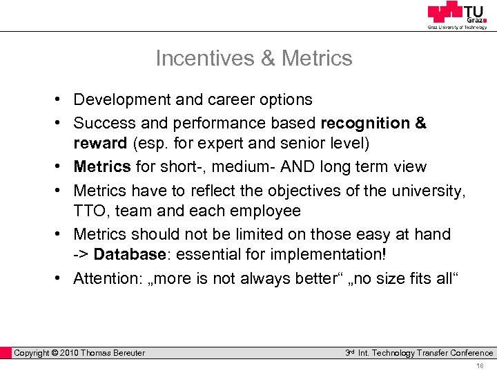 Incentives & Metrics • Development and career options • Success and performance based recognition