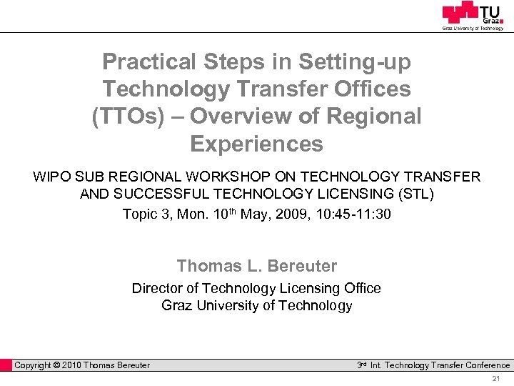 Practical Steps in Setting-up Technology Transfer Offices (TTOs) – Overview of Regional Experiences WIPO