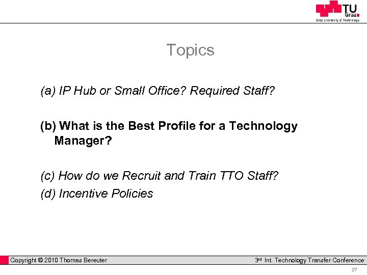 Topics (a) IP Hub or Small Office? Required Staff? (b) What is the Best